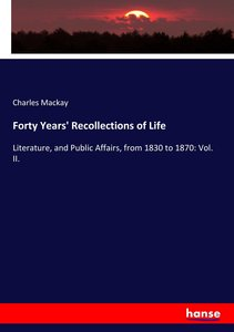 Forty Years\' Recollections of Life