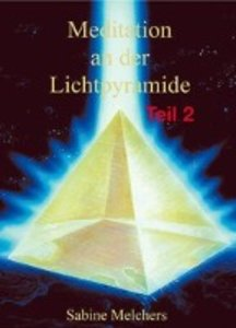 Meditation an der Lichtpyramide, Teil 2