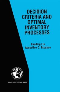 Decision Criteria and Optimal Inventory Processes