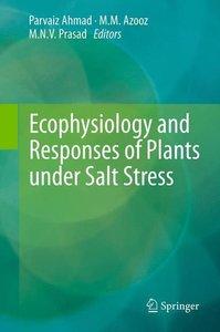 Ecophysiology and Responses of Plants under Salt Stress