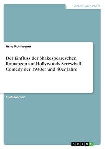 Der Einfluss der Shakespeareschen Romanzen auf Hollywoods Screwb