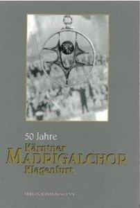 50 Jahre Kärntner Madrigalchor Klagenfurt 1948-1998