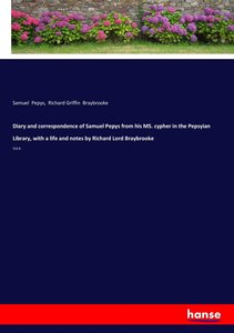 Diary and correspondence of Samuel Pepys from his MS. cypher in