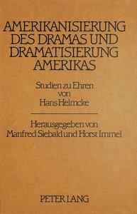 Amerikanisierung des Dramas und Dramatisierung Amerikas