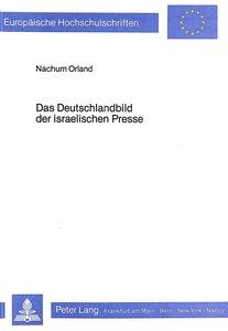 Das Deutschlandbild der israelischen Presse