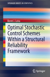 Optimal Stochastic Control Schemes within a Structural Reliabili