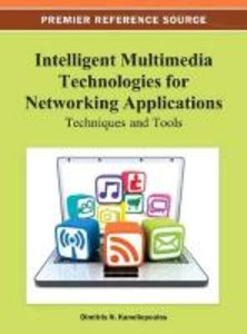 Intelligent Multimedia Technologies for Networking Applications: