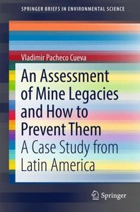 An Assessment of Mine Legacies and How to Prevent Them