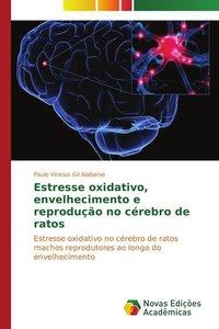 Estresse oxidativo, envelhecimento e reprodução no cérebro de ra