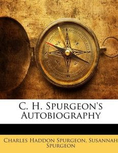 C. H. Spurgeon's Autobiography