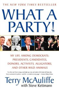 What a Party!: My Life Among Democrats: Presidents, Candidates,