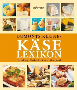 Dumonts kleines Käse Lexikon