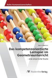 Das kompetenzorientierte Lernspiel im Geometrieunterricht