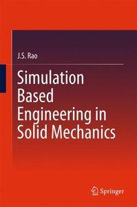Simulation Based Engineering in Solid Mechanics