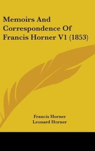Memoirs And Correspondence Of Francis Horner V1 (1853)