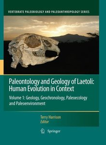 Paleontology and Geology of Laetoli: Human Evolution in Context