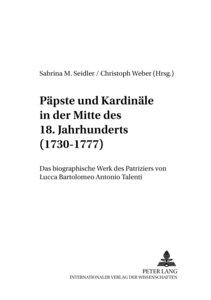 Päpste und Kardinäle in der Mitte des 18. Jahrhunderts (1730-177