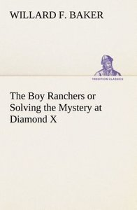 The Boy Ranchers or Solving the Mystery at Diamond X