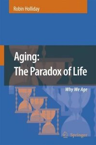 Aging: The Paradox of Life