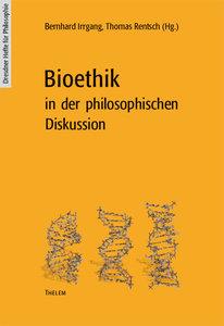 Bioethik in der philosophischen Diskussion
