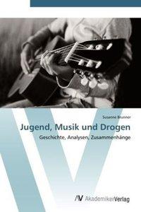 Jugend, Musik und Drogen