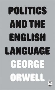 Orwell, G: Politics and the English Language