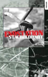 Endstation Stacheldraht