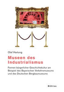 Museen des Industrialismus
