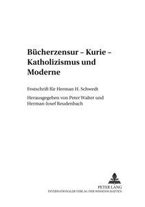 Bücherzensur - Kurie - Katholizismus und Moderne