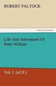 Life And Adventures Of Peter Wilkins, Vol. I. (of II.)