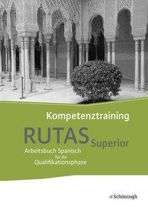 RUTAS Superior . Kompetenztraining. Arbeitsbuch für Spanisch als