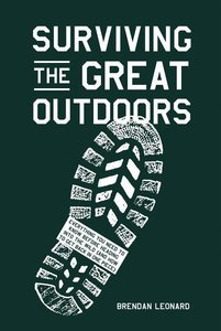 Surviving the Great Outdoors: Everything You Need to Know Before