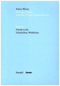 Kritische Robert-Walser-Ausgabe / Drucke in »Die Schaubühne / Di
