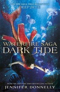 Waterfire Saga: 03: Dark Tide