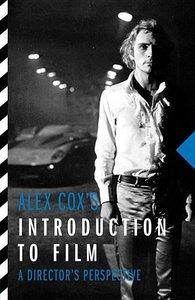 Alex Cox\'s Introduction to Film