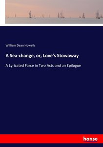 A Sea-change, or, Love\'s Stowaway