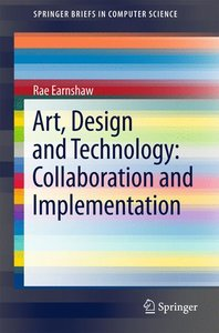 Art, Design and Technology:Collaboration and Implementation