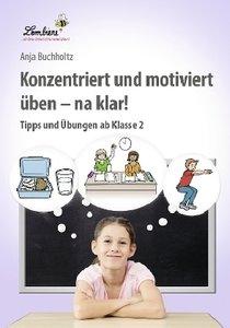 Konzentriert und motiviert üben - na klar! (CD)