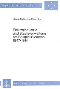 Elektroindustrie und Staatsverwaltung am Beispiel Siemens 1847-1