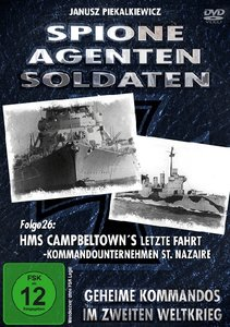 Spione Agenten Soldaten - Folge 26 - HMS Campbeltown's letzte Fa
