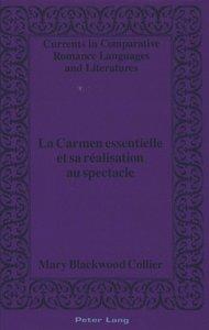La Carmen essentielle et sa réalisation au spectacle