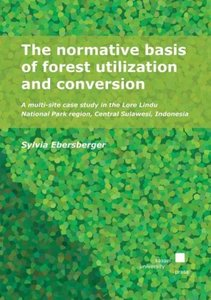 The normative basis of forest utilization and conversion