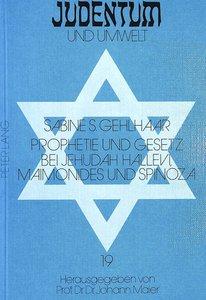 Prophetie und Gesetz bei Jehudah Hallevi, Maimonides und Spinoza