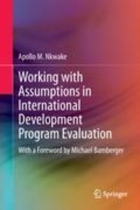 Working with Assumptions in International Development Program Ev