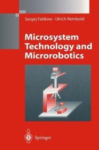 Microsystem Technology and Microrobotics