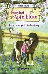Ponyhof Apfelblüte - Lenas mutige Entscheidung