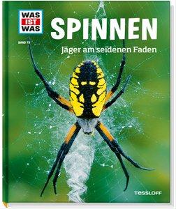 Was ist Was 73 Spinnen. Jäger am seidenen Faden