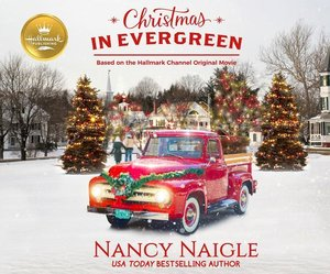 Christmas in Evergreen: Based on the Hallmark Channel Original M