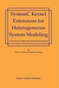SystemC Kernel Extensions for Heterogeneous System Modeling