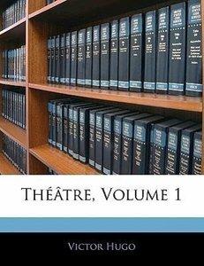 Théâtre, Volume 1
